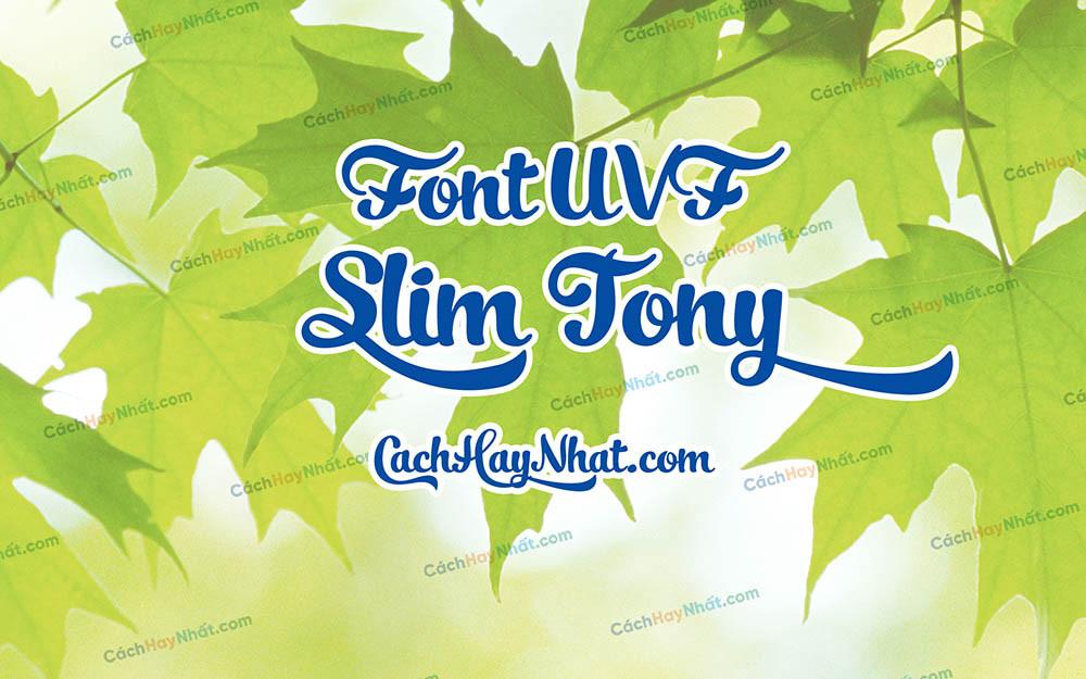 Font UVF Slim Tony Việt Hóa