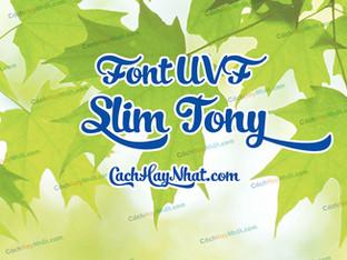 Download Font UVF Slim Tony Việt Hóa