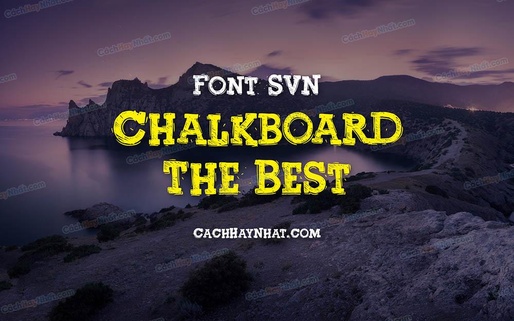 Font SVN Chalkboard The Best Việt Hóa