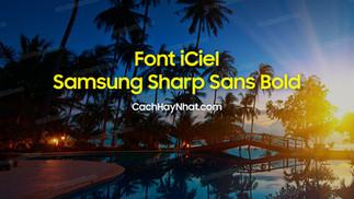Download Font Iciel Samsung Sharp Sans Bold Việt Hóa