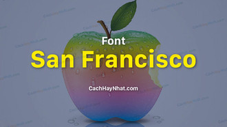 Font San Francisco Việt hóa full - Phông chữ Apple