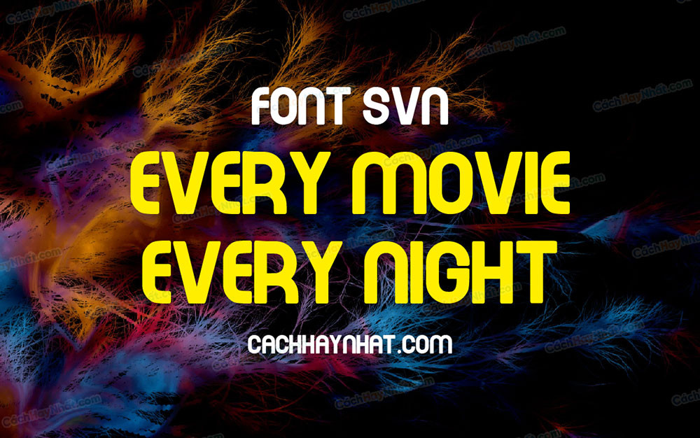 Anh bài Font SVN Every Movie Every Night Việt
