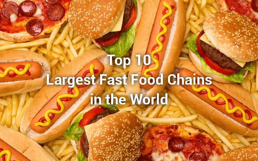 Top 10 Chuỗi Thức Ăn Nhanh Lớn Nhất Thế Giới