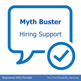 Myths Busters | Hiring Support Workers
