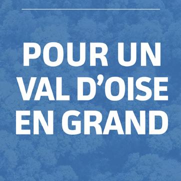 Programme de la Majorité départementale pour un Val d'Oise en grand !