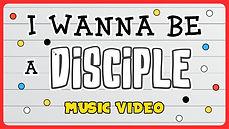 I wanna be a disciple.jpg