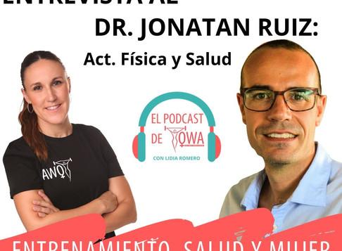 EL PODCAST DE OWA: Entrevista al Dr. Jonatan Ruiz. Episodio 3