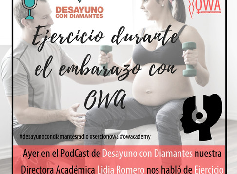 OWA en el Podcast de DESAYUNO CON DIAMANTES: Ejercicio durante el embarazo