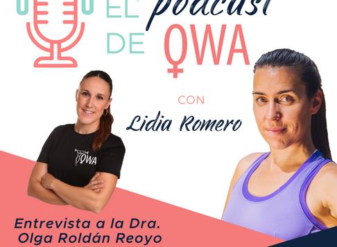 EL PODCAST DE OWA: Entrevista a la Dra. Olga Roldan Reoyo. Episodio 12