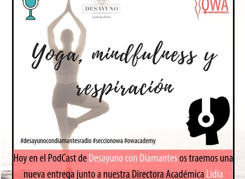 OWA en el Podcast de DESAYUNO CON DIAMANTES: Yoga, mindfulness y respiración