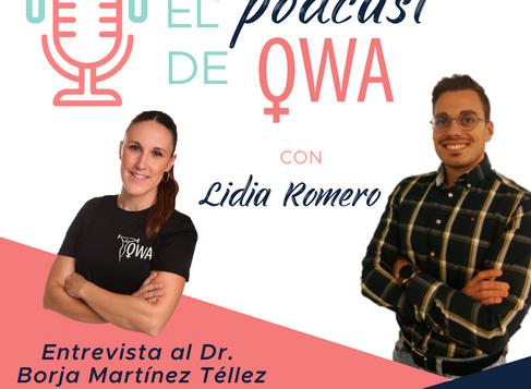 EL PODCAST DE OWA: Entrevista al Dr. Borja Martínez Tellez. Episodio 9