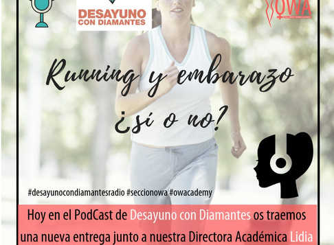 OWA en el Podcast de DESAYUNO CON DIAMANTES: Running y embarazo, ¿sí o no?