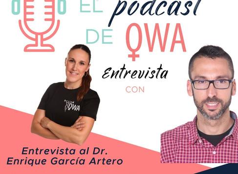 EL PODCAST DE OWA: Entrevista al Dr. Enrique García Artero. Episodio 6