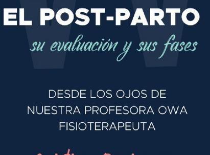 EL POSTPARTO, SU EVALUACIÓN Y SUS FASES CON CRISTINA BENJUMEA: Visión de fisioterapeuta.