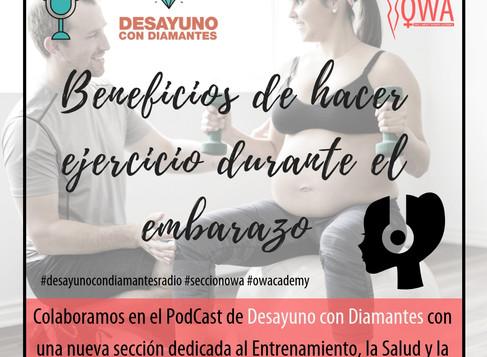 OWA en el Podcast de DESAYUNO CON DIAMANTES: Beneficios de hacer ejercicio durante el embarazo.