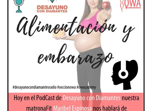 OWA en el Podcast de DESAYUNO CON DIAMANTES: Alimentación y embarazo