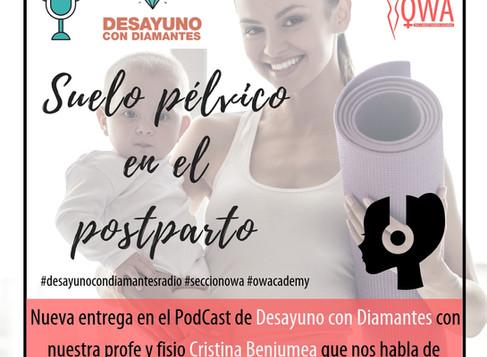 OWA en el Podcast de DESAYUNO CON DIAMANTES: Suelo pélvico tras el parto