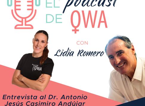 EL PODCAST DE OWA: Entrevista al Dr. Antonio Jesús Casimiro Andújar. Episodio 16