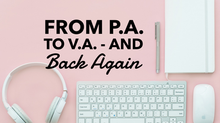 From P.A. to V.A. and Back Again