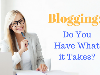 Blogging: Do You Have What it Takes?