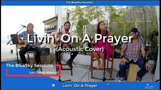 """🎵 The BlueSky Sessions - An acoustic cover of """"Living On A Prayer"""" by Bon Jovi"""""""