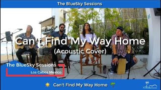 """🎵 The BlueSky Sessions - An acoustic cover of """"Can't Find My Way Home"""""""