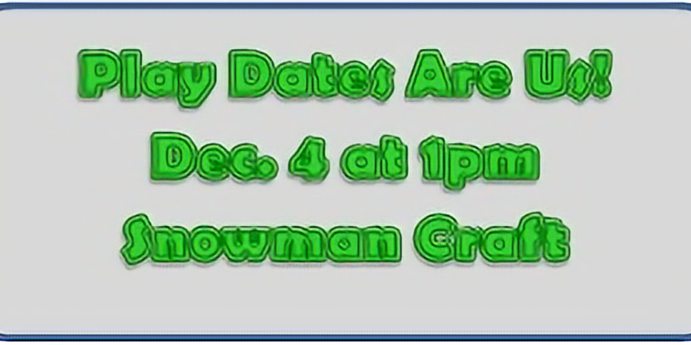 Play Dates Are Us - Dec. 4 @ 1pm