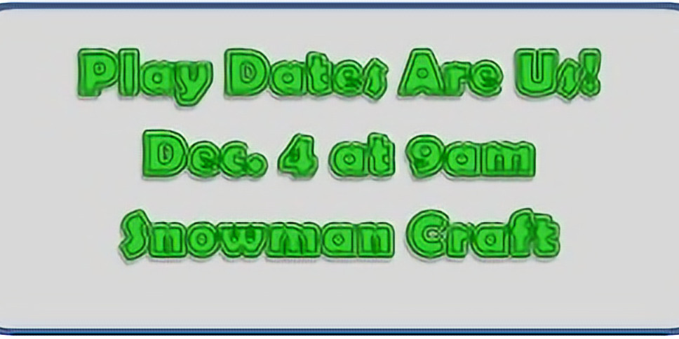 Play Dates Are Us - Dec. 4 @ 9am