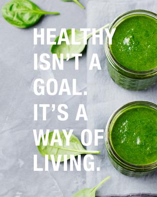 Healthy Isn't a Goal. It's a Way of Livi