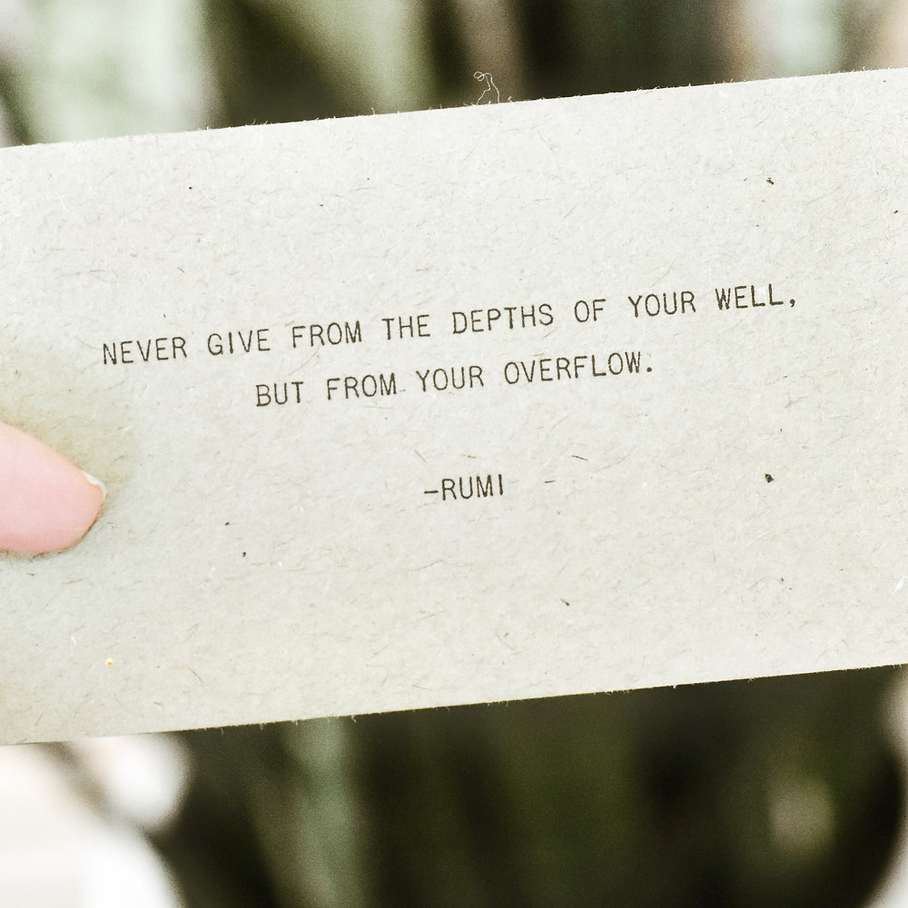 Never Give from the depths of your well, but from your overflow