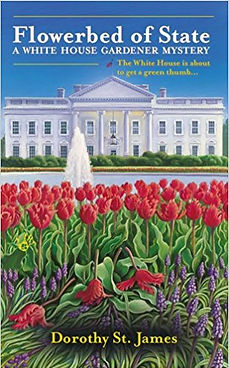 Flowerbed of State: A White House Gardener Mystery