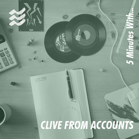 5 Minutes With... Clive From Accounts
