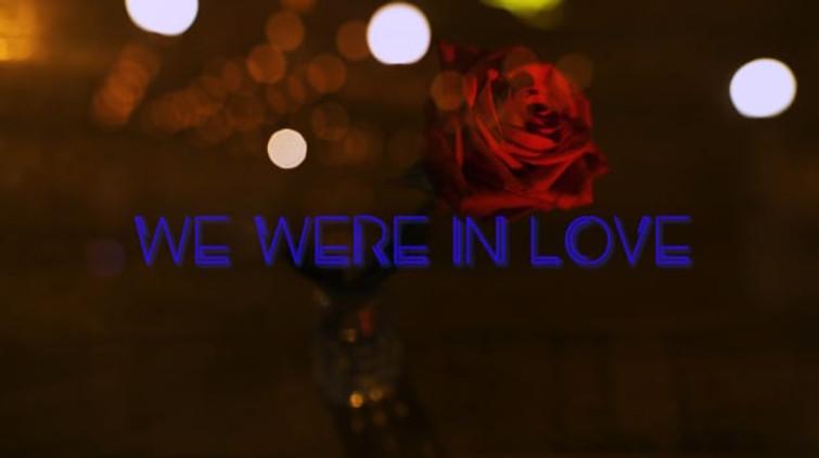 WE WERE IN LOVE