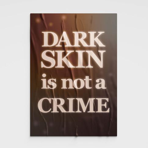 Dark Skin is not a Crime