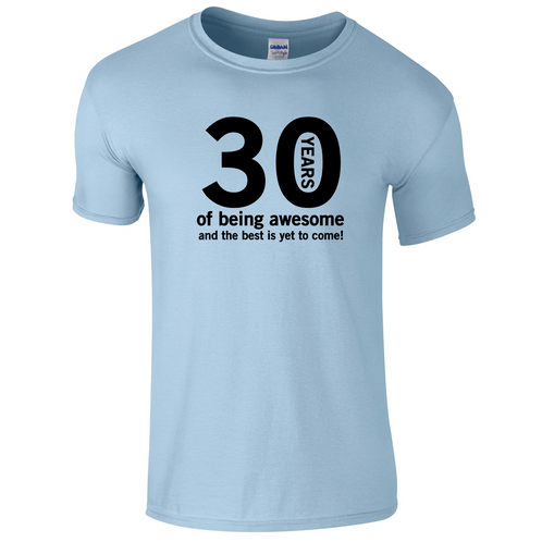 eede51b06 30 Years of being Awesome and the Best is Yet to Come! 30th Birthday Gift T- Shirt for Men.