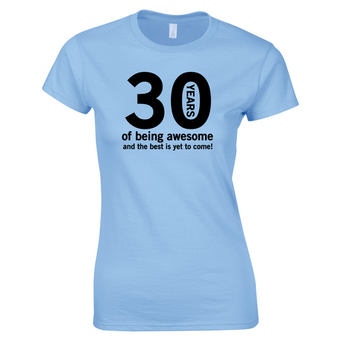 9bd00cec9 Funny 30th Birthday Gift T-Shirt for Women, 30 Years of Being Awesome and  the Best is Yet to Come!