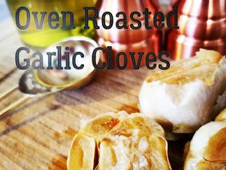 Oven Roasted Garlic Cloves