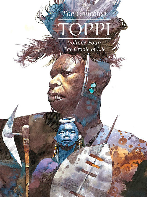 The Collected Toppi Volume 4: The Cradle of Life