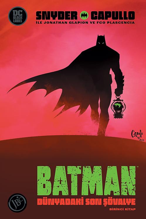 Batman : Dünyadaki Son Şövalye Birinci Kitap