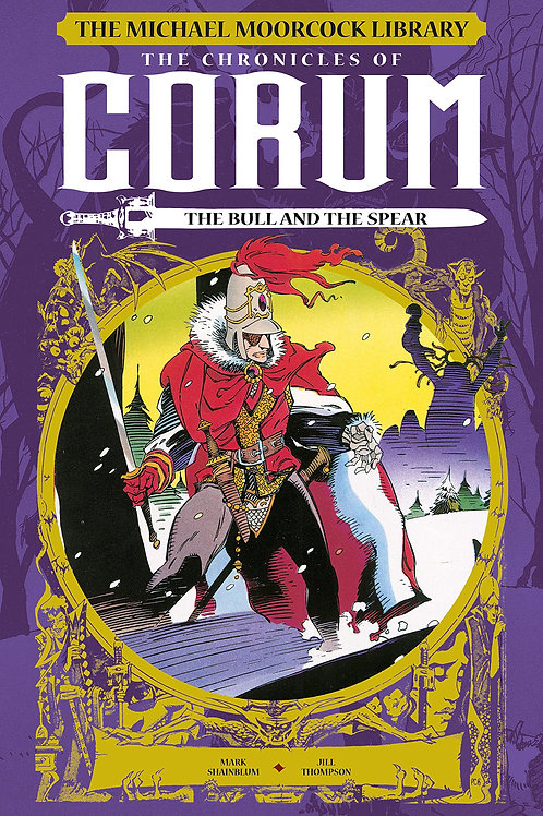 The Michael Moorcock Library: The Chronicles of Corum: The Bull and the Spear HC