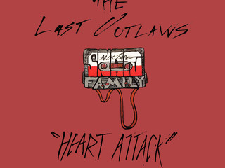 """THE LAST OUTLAWS - """"HEART ATTACK"""""""
