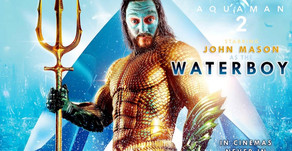 Aquaman 2 - Return of the Waterboy.