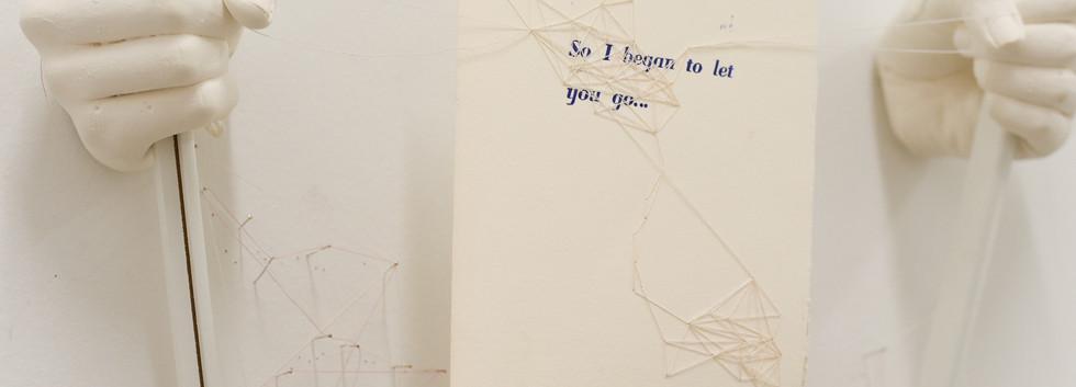 So I began to let you go...