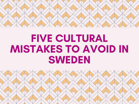 Five Cultural Mistakes to Avoid in Sweden