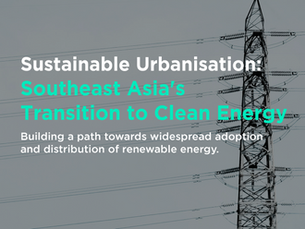 Sustainable Urbanisation: Southeast Asia's Transition to Clean Energy