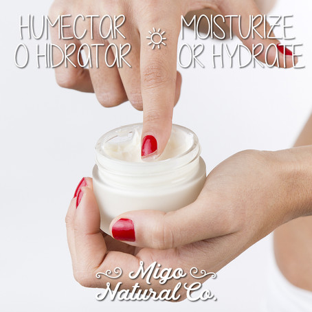 Moisturize or Hydrate?