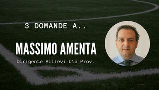 3 domande a.. Massimo Amenta, Dirigente Allievi Provinciali U15