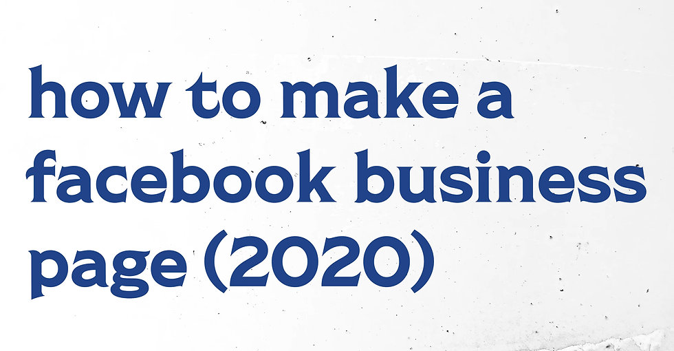 A step-by-step guide about how to make a business facebook page in 2020.