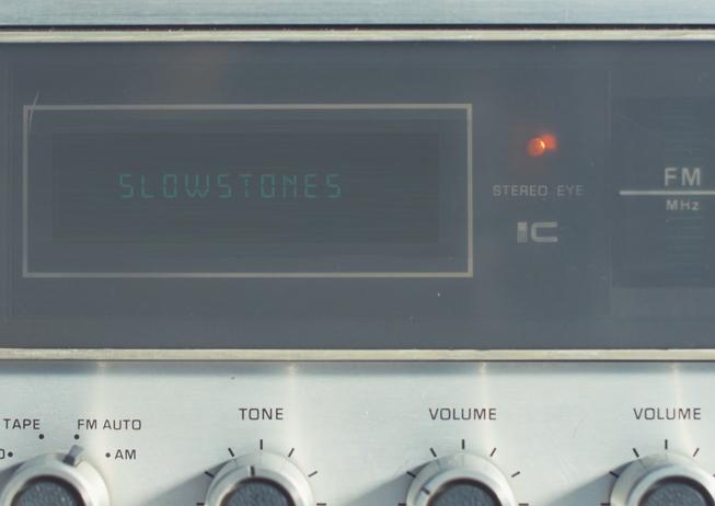 """Slowstones """"Slow Stones"""""""