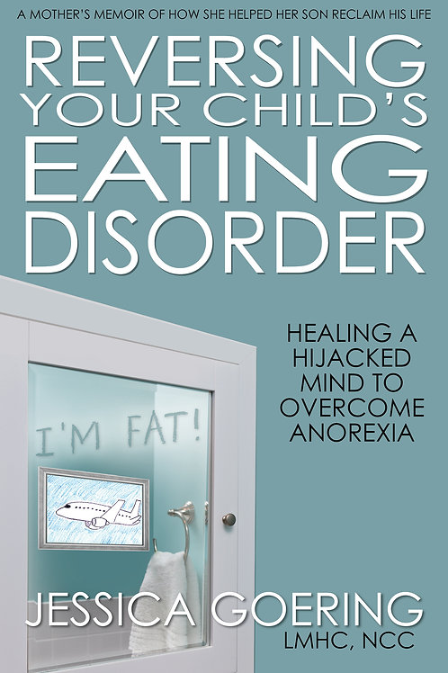 Reversing Your Child's Eating Disorder